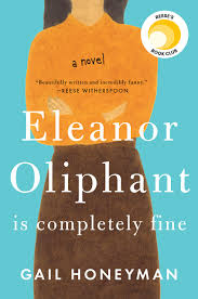 "Gail Honeyman's ""Eleanor Oliphant is Completely Fine"" offers a unique, contemporary voice but struggles to create unique prose.(Courtesy of Facebook)"